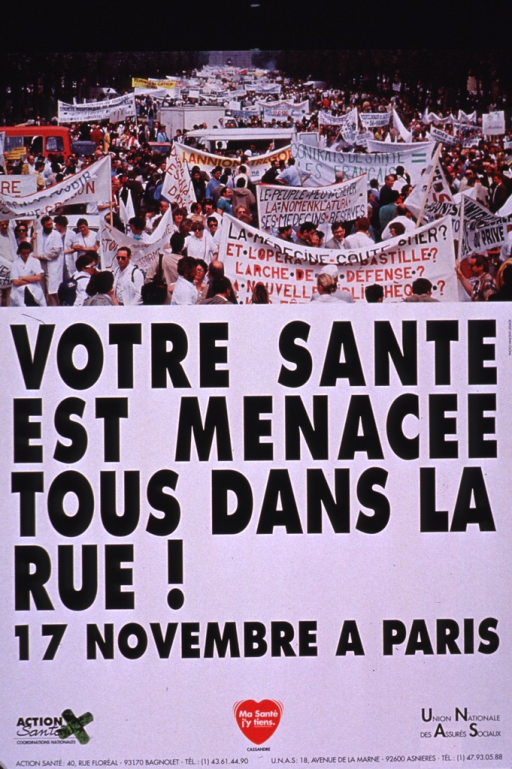 <p>Predominantly white poster with black and white lettering.  Visual image is a color photo reproduction depicting a demonstration or march by health personnel.  Banners and signs in the crowd address private hospitals, choice, etc.  Title below photo.  Title addresses threats to one's health and appears to encourage or announce a street demonstration.  Publisher information at bottom of poster.</p>