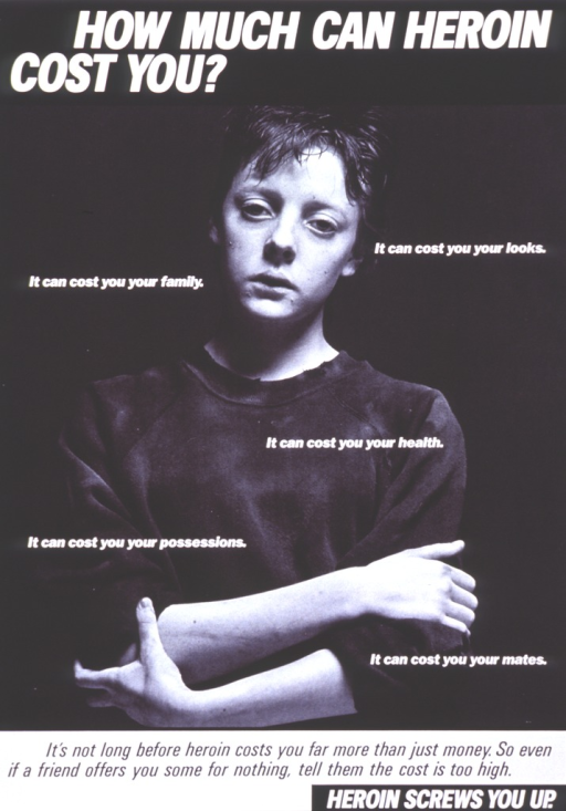 <p>Black and white poster.  Title at top of poster.  Dominant visual image is a reproduction of a b&amp;w photo of a boy.  The boy's hair is unkempt, he has acne, and he looks gaunt.  Several statements are superimposed on the photo, enumerating heroin's costs to looks, family, health, possessions, and mates.  Caption and note at bottom of poster.</p>