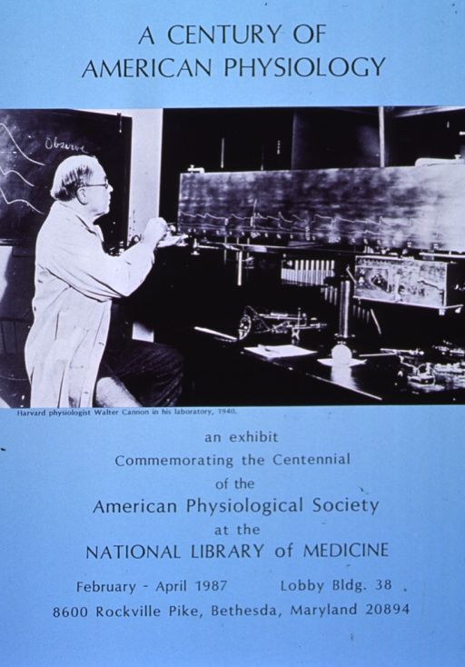 <p>Poster announcing exhibit at NLM February-April 1987.  Visual: photo of Walter Cannon at work in laboratory, 1940.</p>