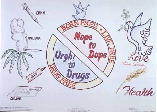 <p>White poster with multicolor lettering.  Title in center of poster as part of dominant visual image, a reproduction of a hand drawing of two concentric circles transected by a white band.  Several smaller images surround the circle.  On the left side of the poster, these images include cocaine and related paraphernalia, a glue bottle, a marijuana plant and cigarette, and a syringe of heroin.  On the right side of the poster, the images are of doves and a strand of wheat, representing love and health.  Bottom of poster provides a phone number for more information about drug services and lists Andras Marton--a sixth-grade student at St. Catherine's Military School in Anaheim--as the first place winner of the poster contest.</p>