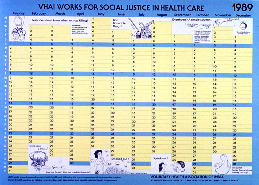 <p>Green and yellow poster with blue and white lettering.  Title at top of poster.  Poster is predominantly a 1989 wall calendar.  Illustrations surrounding the calendar include a mother and child imperiled by a boot labeled &quot;pesticides,&quot; a push broom sweeping away certain prescription drugs, instructions for a homemade rehydration solution, trees, a woman surrounded by cigarette butts, and a mother breastfeeding her baby.  Note and publisher information at bottom of poster.</p>