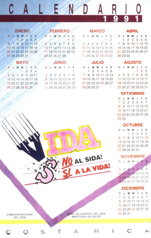 <p>A monthly calendar for 1991 appears at the top and down the right side of the poster.  Half way down the poster is the caption, shown as a &quot;v&quot; coming down to knock the &quot;s&quot; out of &quot;sida&quot; to make it read &quot;vida&quot;.  The remainder of the caption appears under to word &quot;vida&quot;.</p>