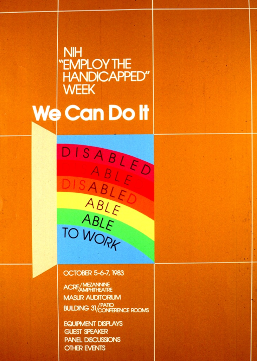 <p>Caramel colored background with white lines dividing the poster into squares.  One square is open with a multicolored rainbow effect and against a turquoise background.  The first line reads &quot;Disabled&quot; and fades out as the writing moves down the lines of the rainbow until the only letters left spell &quot;Able&quot; and the words &quot;to work&quot; appear in the turquoise portion at the bottom of the poster.  The date, time, location, and description of the areas covered are given at the bottom of the poster.</p>