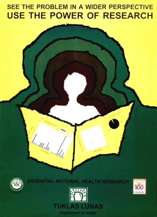 <p>Green and yellow poster with black lettering.  Title at top of poster.  Visual image is an expanding, abstract silhouette of a person.  The person holds a scientific report.  Caption below image, note below caption.  Publisher information and centennial logos for the Philippines and the Dept. of Health at bottom of poster.</p>