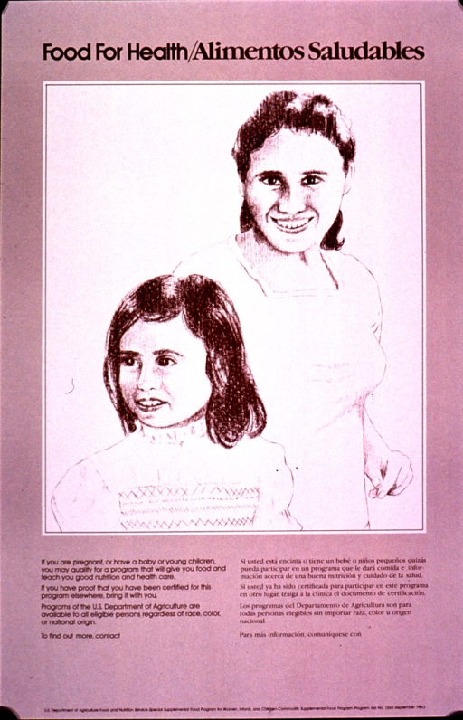 <p>Predominantly light brown poster with dark brown lettering.  Title at top in both English and Spanish.  Visual image is an illustration of a mother and daughter.  Caption below illustration notes the availability of food programs.  Publisher information at bottom of poster.</p>