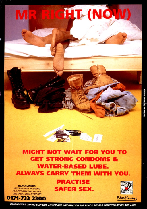 <p>Multicolor poster.  Poster dominated by a reproduction of a color photo showing two pairs of feet protruding from the covers on a bed.  In the foreground are two sets of clothes and boots, plus packaging from condoms and lubricant.  Title superimposed on photo near top of poster, caption and publisher information superimposed near bottom of poster.  Note at bottom of poster.</p>