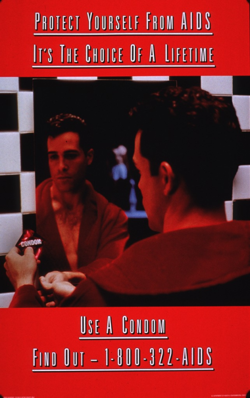 <p>Poster with wide red border at the top and bottom. The middle section consists of the photo reproduction of a young male wearing a red bathrobe and holding a condom in red packaging. The photo shows the back of his head and shoulders and his reflection as he looks in a mirror. A phone number to obtain further information is provided.</p>