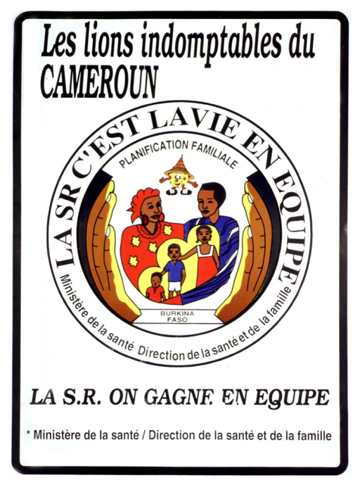 <p>White poster with black lettering.  Title at top of poster.  Title may be a reference to a similarly named soccer team.  Visual image is the family planning seal for Burkina Faso, featuring a colorfully dressed family of five surrounded by cupped hands.  Note incorporated in seal.  Note talks about &quot;SR&quot; (sante reproductive?) and life on a team.  Caption, below seal, again addresses the &quot;SR&quot; and winning on a team.  Publisher information below caption.</p>