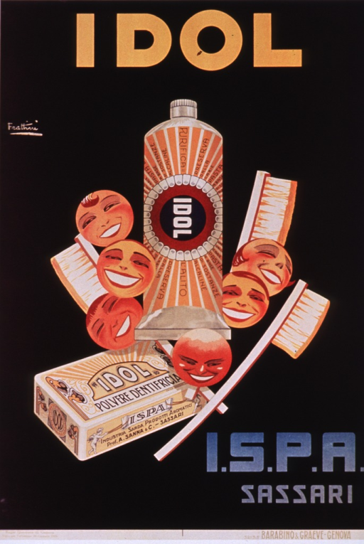 <p>White poster with multicolor lettering.  Poster is a reproduction of an earlier Italian poster, as described in caption.  Title, near top, comes from Italian poster.  Elements of the visual image on the Italian poster include a tube of Idol toothpaste and a box of Idol tooth powder, three toothbrushes, and six smiling faces.  Italian poster has a black background.  Caption at bottom of poster.</p>
