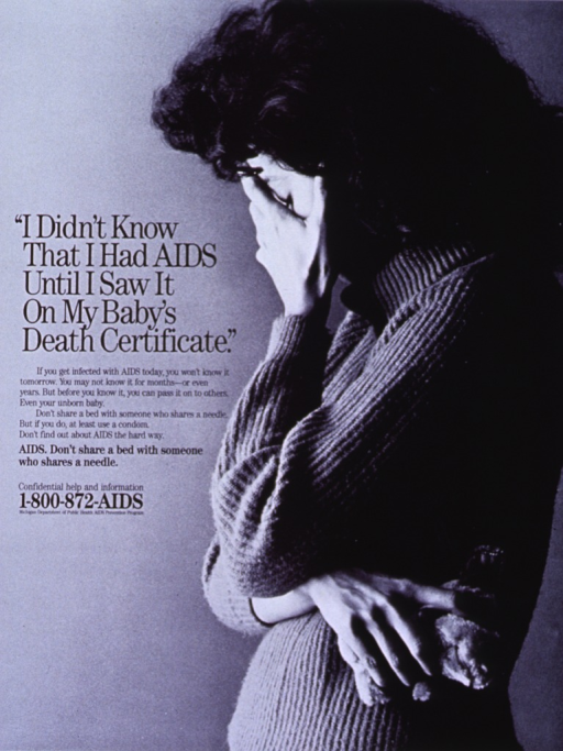 <p>Black and white poster with black lettering.  All text on left side of poster.  Title near center.  Caption below title stresses that AIDS may be asymptomatic and unwittingly transmitted to others, including a fetus.  Note below caption.  Visual image is a reproduction of a b&amp;w photo of a woman standing in profile.  She has one hand over her face and clutches a stuffed toy with the other.</p>