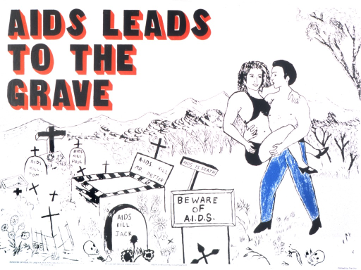 <p>A man wearing only blue jeans and shoes is carrying a woman dressed in a bikini and high heels toward a graveyard.  The tomb stones read &quot;AIDS kill Tom&quot;, &quot;AIDS kill Paul&quot;, &quot;A.I.D.S. kill Mr. Petter&quot;, and &quot;AIDS kill Jack&quot;.  There are also two signs which say &quot;AIDS is death&quot; and &quot;Beware of A.I.D.S.&quot;</p>