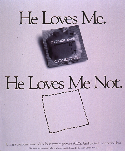 <p>White poster with black lettering. The top half has a packaged condom under the words &quot;He loves me&quot; and the lower half has a marked square where the packaged condom should be under &quot;He loves me not&quot;.</p>
