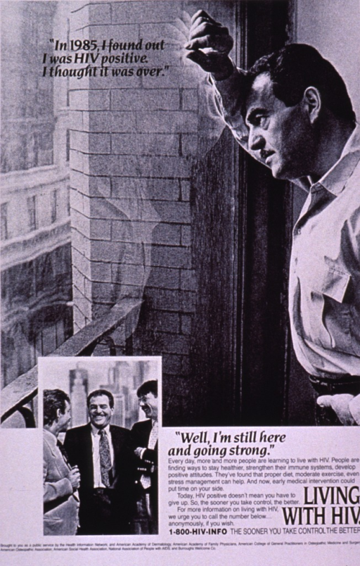 <p>Black and white poster, the top two-thirds of which show a man from the waist up with a concerned/sad look on his face. He is leaning against a sliding glass door that leads out to a balcony. A smaller visual at the bottom of the poster shows him talking and laughing with two other men, all three in business suits. The text of the poster emphasizes the importance of early diagnosis in HIV postitive patients and the pro-active steps that can be taken to lead a healthier life. An 800 number is listed at the bottom of the poster for further information.</p>