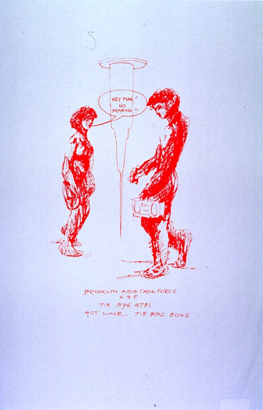 <p>White poster with red lettering.  Top of poster dominated by a reproduction of a line drawing.  The drawing features two people, in profile, apparently walking past each other.  Person on the right holds a boombox, person on the left speaks the title.  A syringe, standing point down, is between the people.  Title and phone numbers for the Task Force below the drawing.</p>