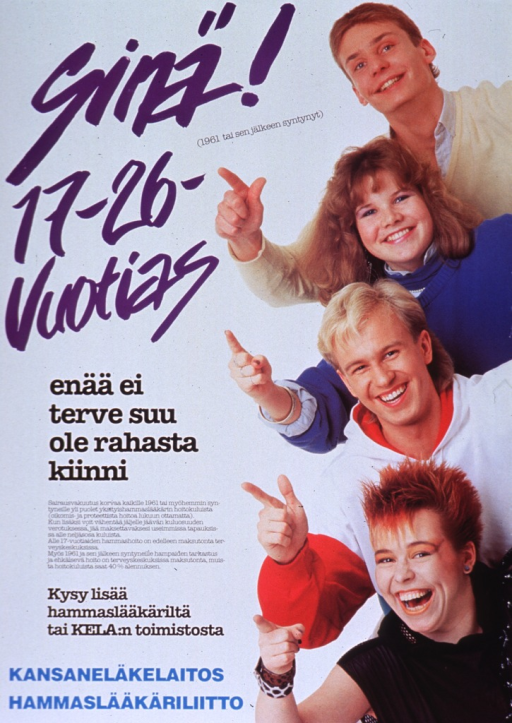 <p>Multicolor poster.  Title and all other text on left side of poster.  Text appears to be about dental insurance for 17-26 year olds.  Visual image is a color photo reproduction featuring four older adolescents or young adults, smiling and pointing at the viewer.  Publisher information in lower left corner.</p>