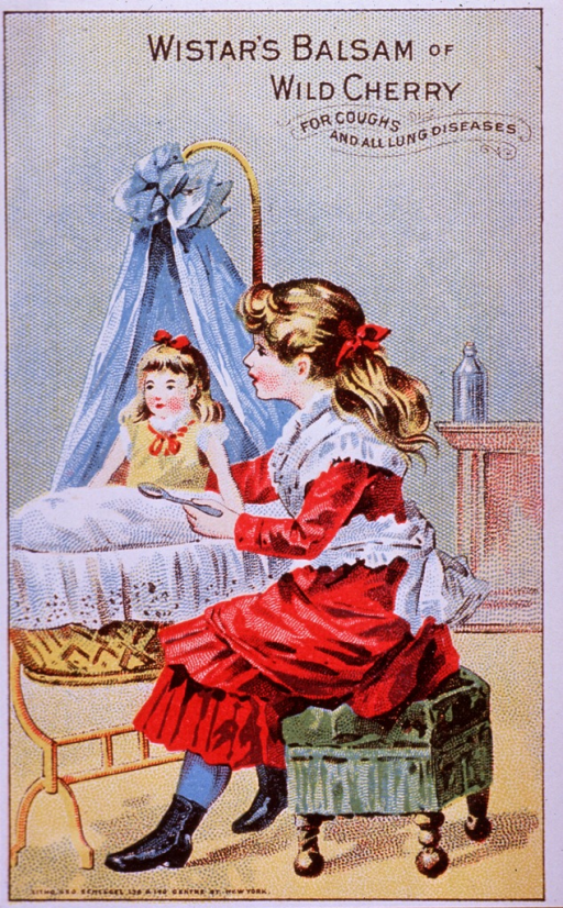 <p>Advertising card for Wistar's Balsam.  Visual motif:  Showing a young girl giving medicine to a doll.</p>
