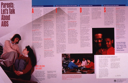 <p>Multicolor poster.  Title in upper left corner.  Visual images are color photo reproductions featuring a mother and daughter sitting on some stairs, a classroom scene, and a father and son.  Poster dominated by text explaining AIDS, how to talk to children about AIDS, and how parents can be involved with schools regarding AIDS education.  Publisher information in lower right corner.</p>
