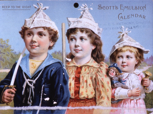 <p>Scott's Emulsion...&quot;best known remedy for coughs and colds...diseases of children and emaciation.&quot;  Visual motif:  Showing three children playing outdoors, wearing newspaper hats and carrying a sword, a broomstick, and a little horn.</p>