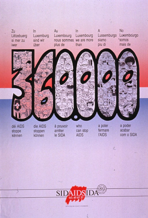 <p>Red, white, and blue poster with black and white lettering.  Title dominates poster.  Title given in Letzebuergesch, German, French, English, Italian, and Spanish.  Visual images are cartoon-style illustrations of people; they fill in the outlined number 360000.  Note and publisher information at bottom of poster.</p>