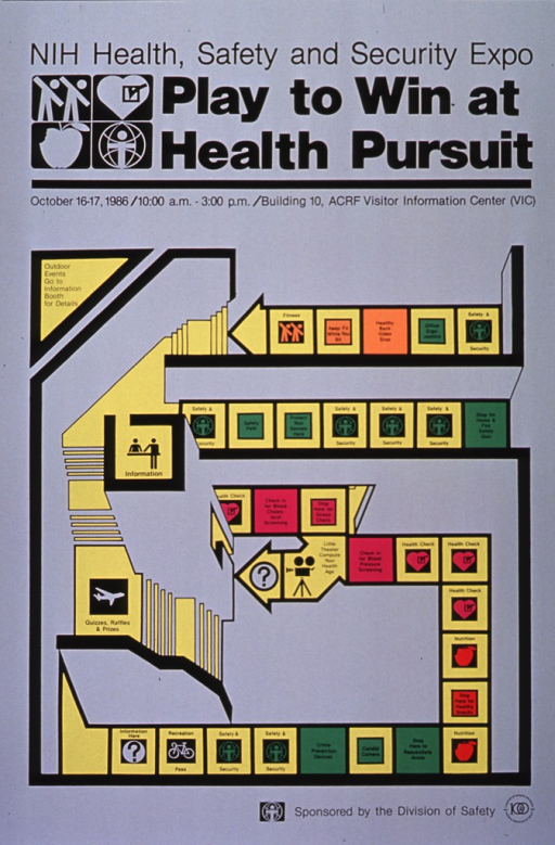 <p>Poster announcing health and safety exhibit held Oct. 16-17, 1986; also lists time and location.  Poster is gray with black lettering, featuring a yellow map of the exhibit in monopoly-like grid.  Squares are color coded in orange, green, magenta, and red to reflect concepts of fitness, safety &amp; security, health, and nutrition respectively.  Centennary NIH logo appears in lower left corner.</p>
