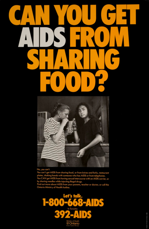 <p>Predominantly black poster with orange and white lettering.  Title at top of poster.  Visual image is a b&amp;w photo reproduction featuring two teens sharing a beverage.  Caption below photo dispels fears of contracting AIDS from everyday activities and explains transmission via sex or IV drug use.  Hotline numbers and publisher information at bottom of poster.  Verso of poster presents the same photo with French text.</p>