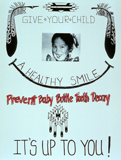 <p>White poster with black and red lettering.  Title in upper portion of poster.  Visual image consists of Indian-motif designs at top of poster, a reproduction of a b&amp;w photo of a little girl, an illustration of a smile, and another Indian-motif design near bottom of poster.  Caption at bottom of poster.</p>