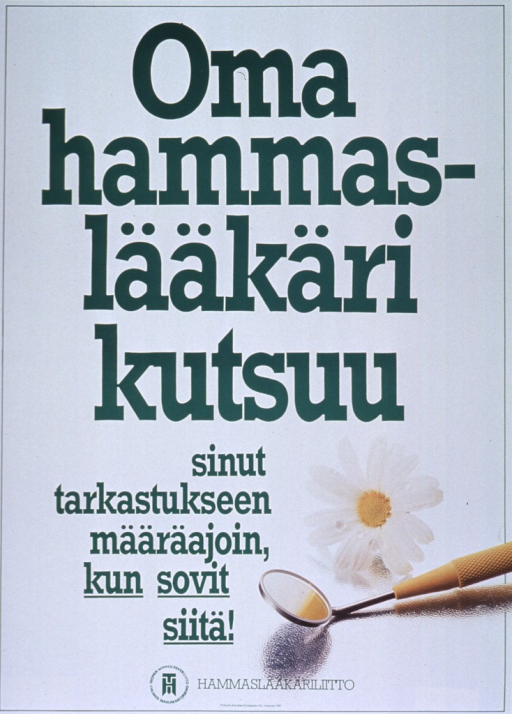 <p>Predominantly white poster with green lettering.  Title dominates poster.  Title deals with regular visits to the dentist.  Visual image is a color photo reproduction showing a dental mirror and a daisy.  Publisher information at bottom of poster.</p>