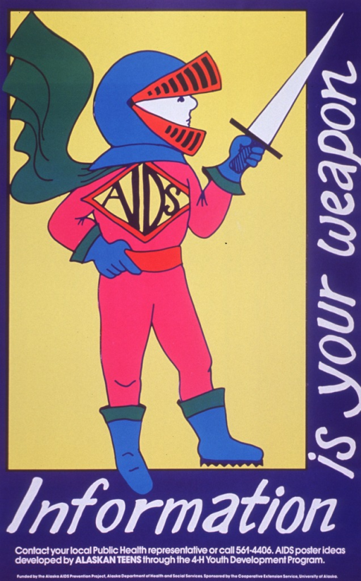 <p>Multicolor poster with white lettering.  Visual image is an illustration of a knight holding a sword.  The knight's helmet is open, revealing his face, and the word &quot;AIDS&quot; appears on his chest.  Title below and on right side of illustration.  Publisher and sponsor information at bottom of poster.</p>
