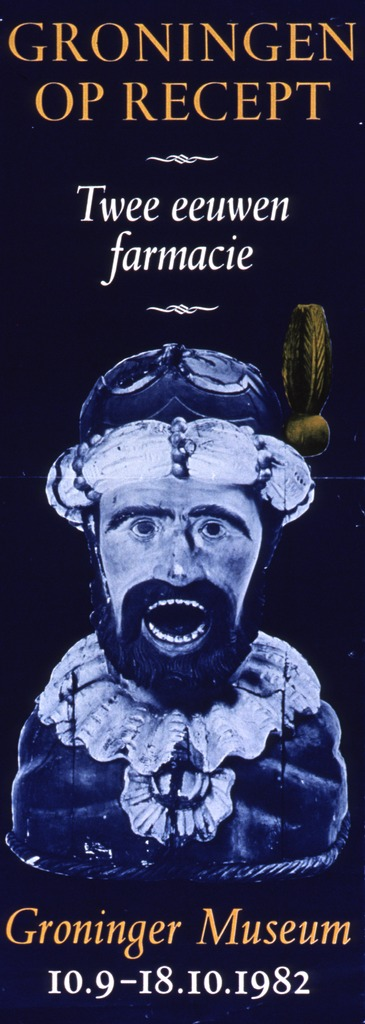 <p>Dark teal poster with gold and white lettering announcing an exhibit in the Groninger Museum in October, 1982.  Title at top of poster.  Visual image is a reproduction of a photo of what appears to be an elaborate pharmacy jar.  The jar is shaped like the head and shoulders of a man.  The bearded man wears what could be a crown, a robe, and lace collar.  His mouth is open.  Museum name and exhibit dates at bottom of poster.</p>