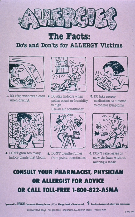<p>Predominantly white poster with green lettering.  Title at top of poster.  Visual images are illustrations depicting steps to take and actions to avoid to minimize allergy symptoms.  Examples include a man driving with the car windows closed and a man sneezing because he is raking leaves without wearing a mask.  Note below.  Publisher and sponsor information at bottom of poster.</p>