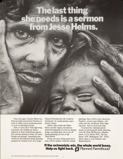 <p>Black and white poster with white and black lettering. Visual image is a young mother holding her child who appears to be crying. Text below image urges public support for America's international family planning program. Title superimposed at top of poster. Publisher information at bottom of poster.</p>