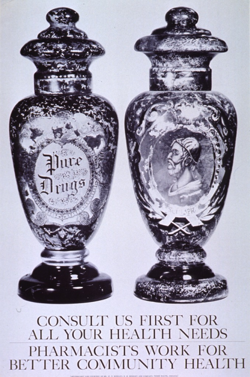 <p>White poster with black lettering.  Upper portion of poster features a reproduction of a b&amp;w photo showing two apothecary jars.  Jars are identical in shape, with a base supporting an urn that widens toward the top and a tiered lid that ends in a knob.  Jar on the left reads &quot;Pure Drugs.&quot;  Jar on the right features the profile bust of an historic figure.  Text under figure is obscured.  Title below photo, caption at very bottom of poster.  Verso of poster is a public relations document for pharmacists.</p>
