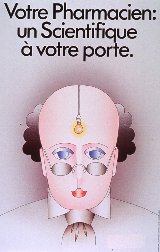 <p>Tan poster with black lettering.  Title at top of poster.  Visual image is an illustration of a bald man with blue eyes, wearing glasses and a shirt and tie.  A light bulb is suspended from the top of the man's head and it hangs just above his eyebrows, as if to represent an idea.  Note on verso and staple holes in center of poster suggest that poster was a feature in December 1983 issue of &quot;Le pharmacien de France.&quot;</p>