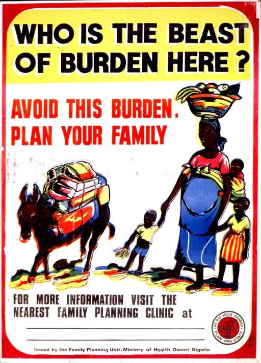 <p>White and yellow poster with black and red lettering.  Title at top of poster.  Caption below title on left side.  Visual image is an illustration of a mother and her children walking beside a donkey.  The donkey is laden with many packages.  The pregnant mother carries a child on her back and a basket on her head, while the other children hold her hands.  Space provided below illustration for family planning clinic contact information, though none given.  Publisher information at bottom of poster.</p>