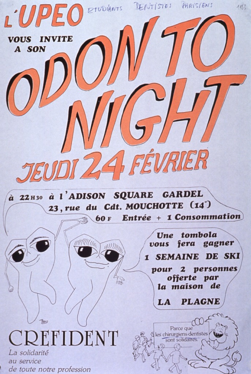 <p>White poster with orange and black lettering.  Title at top of poster.  Handwritten note near top of poster refers to Parisian dental students.  Visual images are line drawings of two dancing teeth, a lion, and several dentists.  The dancing teeth announce the time and location of the event, as well as the possibility of winning a ski vacation.  Note in lower left corner.</p>