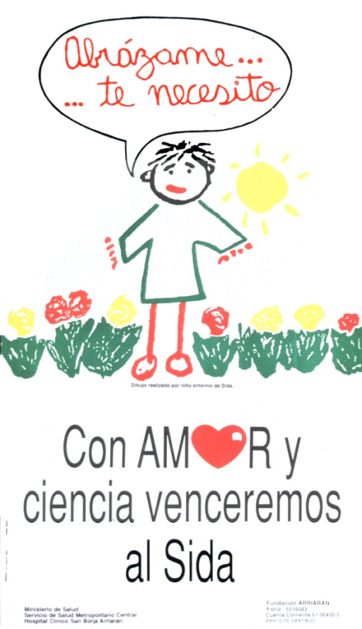 <p>The image is a child's drawing of a child standing in a line of flowers.  The speech balloon above his head says &quot;Abrazame ... te necesito&quot; (Hug me ... I need you).  The caption says the artist is a child sick with AIDS.</p>