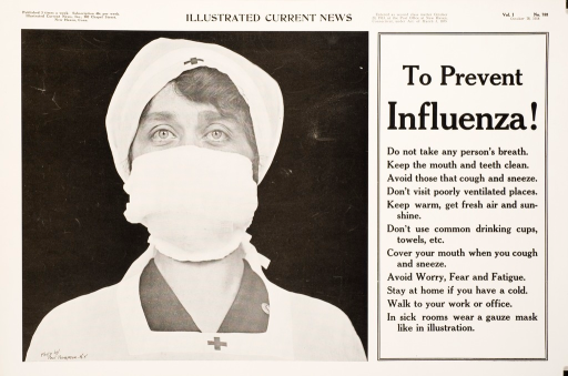 <p>Black and white poster. Visual image is a photograph of a Red Cross nurse with a gauze mask over her nose and mouth. Text next to the image provides tips to prevent influenza. Title next to image. Publisher information at top of poster.</p>