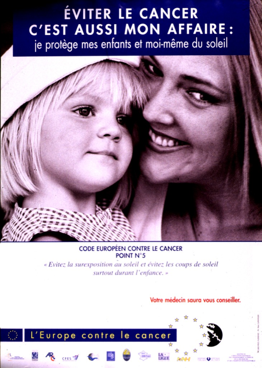 <p>The picture is in black and white, showing a smiling blonde woman's face next to a toddler's face.  The little girl is wearing a white hat and a gingham dress.  Listed at the bottom edge of the poster are twelve health organizations.  Next to the words &quot;L'Europe contre le cancer&quot; is the symbol of the European Union.</p>