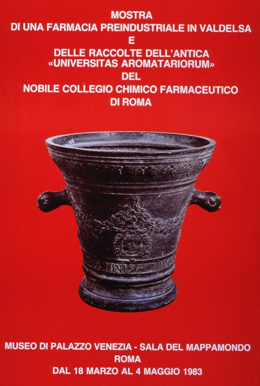 <p>Red poster with white lettering announcing an exhibit of preindustrial pharmacy artifacts from two collections.  Also lists location and dates.  Title at top of poster.  Visual image is a reproduction of a color photo of a mortar.  The mortar is decorated with laurels and has an inscription near the base.  A partial date in Roman numerals, 1700, is visible.  Location and dates at bottom of poster.</p>