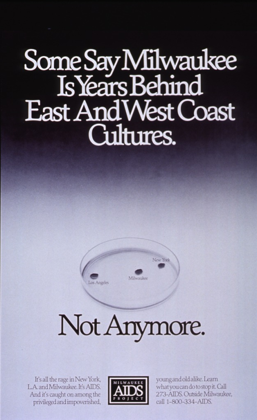 <p>Black and white poster.  Initial title words at top of poster.  Visual image is a reproduction of a b&amp;w photo showing a petri dish with three cultures.  The cultures are labeled New York, Milwaukee, and L.A.  Remaining title words appear below photo.  Caption at bottom of poster, along with publisher logo and phone numbers for more information.</p>