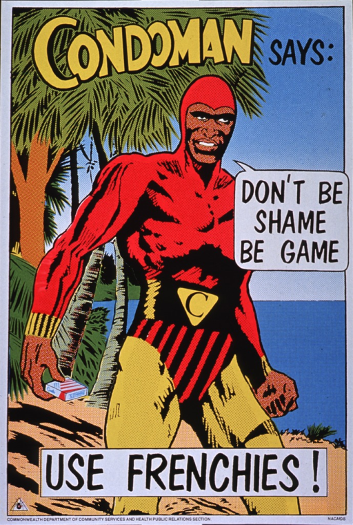 <p>Multicolor poster bounded by white, with cartoon-style image of a man dressed as a super hero in a red, hooded leotard and bright yellow tights.  He wears a wide black belt with a &quot;C&quot; in a bright yellow triangle.  He holds a small box in his right hand and his left hand is clenched.  The background features palm trees, a bright blue sky, and sand.  Title appears in three parts, at top of poster, as text balloon from man's mouth, as caption-like statement at bottom of poster.  Acronym NACAIDS (National Advisory Committee on AIDS) appears in lower right corner.</p>