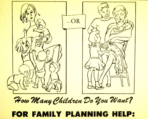 <p>Bright yellow poster with black lettering.  Poster dominated by two drawings.  One features a young mother and her five children.  The children are close in age and the mother has sweat drops falling from her head.  The other drawing shows a mother and her three children.  The children are clearly years apart in age and the mother sits and calmly bottle feeds the infant.  Title below drawings.</p>