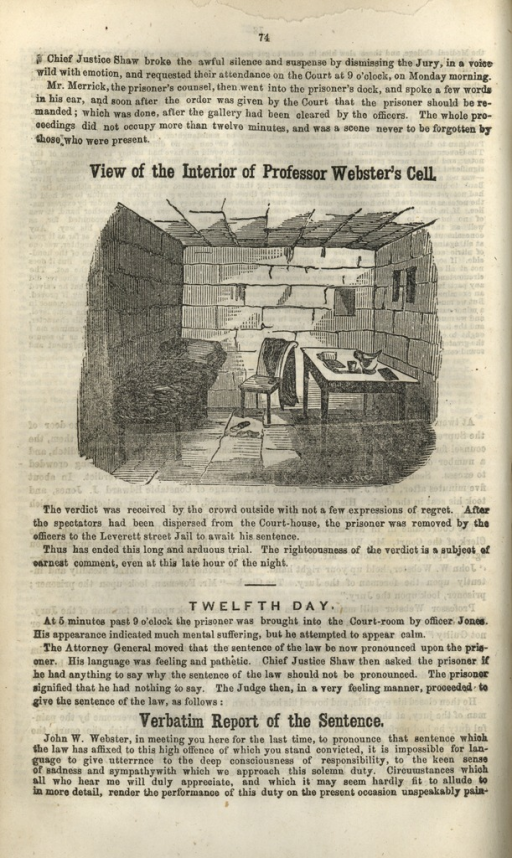 <p>Image of page 74 from a pamphlet. The central portion shows an engraving of the interior of Professor Webster's cell. Above and below it is the text from the transcript of the trial.</p>