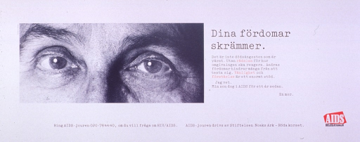 <p>White poster with black and red lettering.  Title on right side of poster.  Caption below title talks about fears, being tested, and the support of friendship and understanding.  The text is attributed to a mother whose son died from AIDS.  Visual image is a b&amp;w close-up of a person's eyes.  Publisher information in lower right corner.</p>