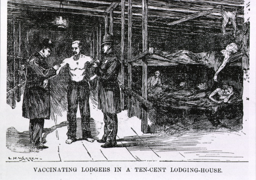 <p>Vaccinating lodgers in a ten-cent lodging house, upon appointment of a temporary vaccinating corps of 15 doctors, by N.Y. City Board of Health.</p>