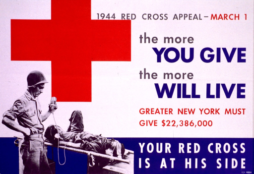 <p>White poster with print in gray, blue, and red. The Red Cross logo occupies most of the left side of the poster with a picture of a soldier on a stretcher being given a transfusion. A second soldier is standing beside the stretcher holding the IV bottle containing the blood.</p>