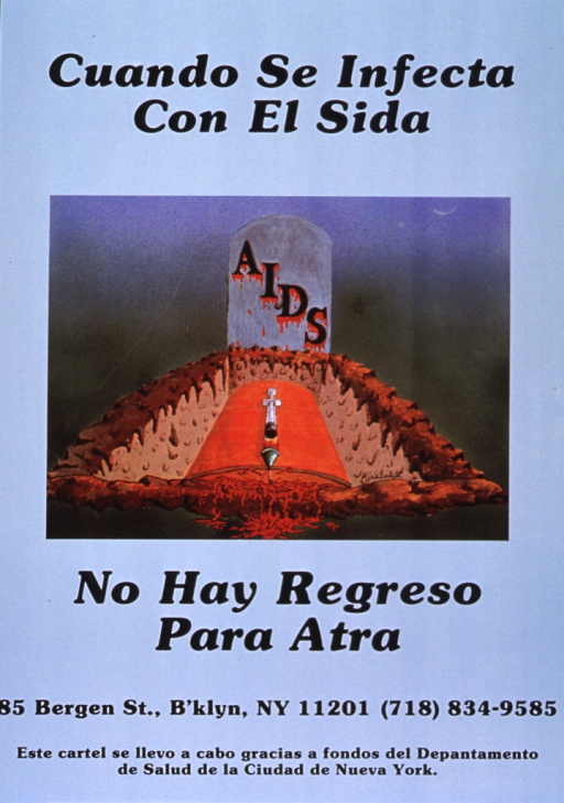 <p>Light blue poster with black lettering.  Initial title phrase at top of poster.  Visual image is an illustration of an open grave.  The headstone reads &quot;AIDS&quot; and a syringe rests atop the casket.  Remaining title phrase below illustration.  Sponsor information at bottom of poster.</p>
