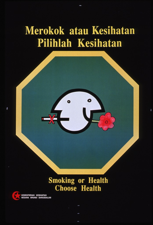 <p>Black poster with yellow and white lettering.  Central image is a green octagon, bounded in yellow, with a modern Janus-like head in the center.  One side of the head features a straight mouth with a protruding cigarette.  The cigarette is crossed out by a red &quot;x.&quot;  The other side of the head features a smiling mouth with a protruding pink flower on a light green stem.  Malay title appears above octagon, English title appears below.  Lower left corner has red crescent and star logo next to publisher information.</p>