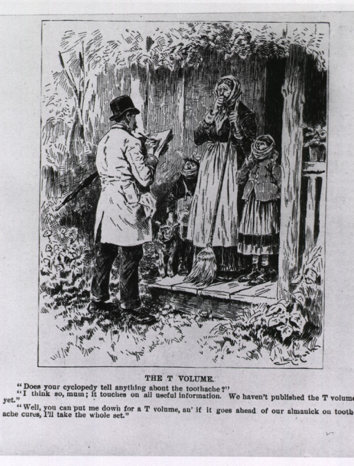 <p>The T volume.  Cartoon about a door-to-door salesman for an encyclopedia taking an order for the &quot;toothache&quot; volume.</p>