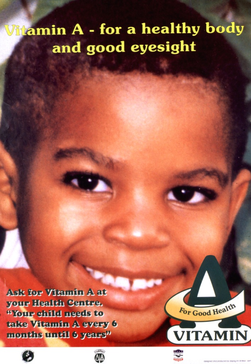 <p>Multicolor poster with yellow and green lettering.  Entire poster is a reproduction of a color photo showing a smiling young boy.  Title superimposed at top.  Caption superimposed in lower left corner.  Vitamin A logo in lower corner.  Publisher and sponsor logos at bottom of poster.</p>